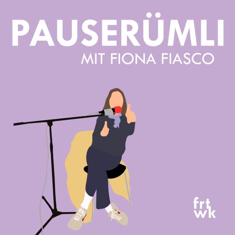 Pauserümli #3 – Fiona Fiasco